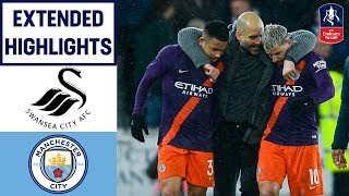 City Fight Back to Make the Semi-Final | Swansea 2-3 Manchester City  | Emirates FA Cup 18/19