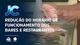 Redução do horário de funcionamento dos bares e restaurantes de Fortaleza gera indignação