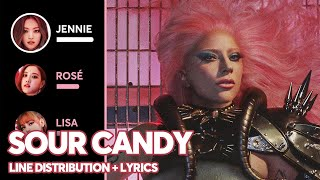 Lady Gaga, BLACKPINK - Sour Candy (Line Distribution + Color Coded Lyrics)