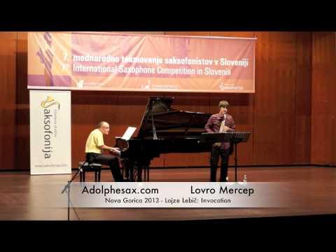 Lovro Mercep - Nova Gorica 2013 - Lojze Lebič: Invocation
