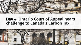 Ontario Court of Appeal hears challenge to Canada's Carbon Tax: Day 4