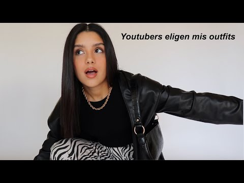 Youtubers famosas eligen mis outfits