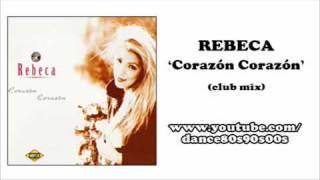 REBECA - Corazón Corazón (club mix)