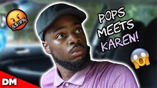 WHEN POPS MEETS KAREN... |  FUNNY!!