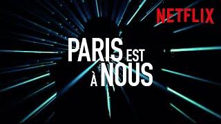 Paris est à nous :  bande-annonce