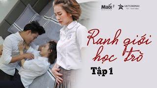 RANH GIỚI HỌC TRÒ | TẬP 1 | Web Drama | Phim ngắn học đường cấp 3 hay nhất 2019 | muối tv
