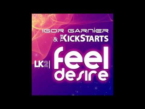 The Kickstarts & Igor Garnier Feat. Malena - Feel Desire (Adriano Pagani Remix) [LK2 Music]