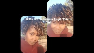 Roller Set (Small Rollers) On Medium Length Natural Hair