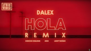 Dalex - Hola Remix ft. Lenny Tavárez, Chencho Corleone, Juhn