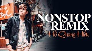 Liên Khúc Hồ Quang Hiếu Remix - Xin Đừng Hái Hoa (Nonstop Viet Remix)
