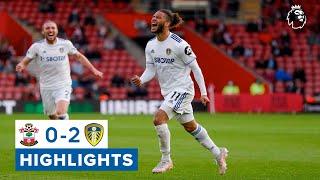 Highlights: Southampton 0-2 Leeds United   Bamford & Roberts secure top 10 finish!   Premier League