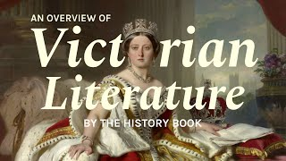 Literature in the Victorian Era | A Historical Overview