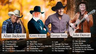 John Denver,  Alan Jackson, George Strait Best Of  || Best Country Songs Of All Time