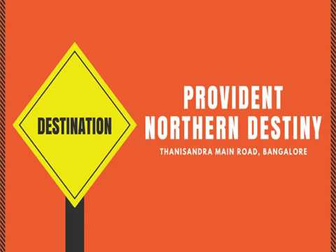 Provident Northern Destiny Luxury Flats For Sale Located In Thanisandra Bangalore