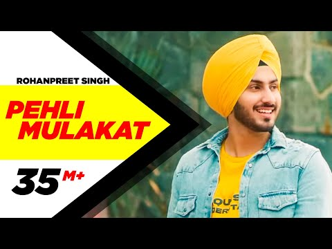 Pehli Mulakaat (Full Video) Rohanpreet Singh