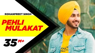 Pehli Mulakaat – Rohanpreet Singh Video HD