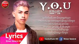បទៈ YOU ច្រៀងដោយ៖ Vann Da ft Song ft Sum Va [VIDEO LYRICS]