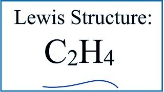 C2H4 Lewis Dot Structure - How to Draw the Lewis Structure for C2H4