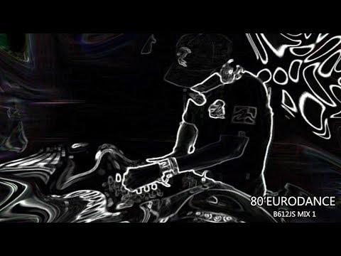 80's Eurodance B612Js Mix 1