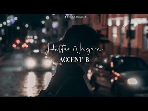 ACCENT B. - Hattar Nagara