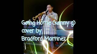 Going Home by Kenny G , Cover by Bradford Martinez , soprano saxophone