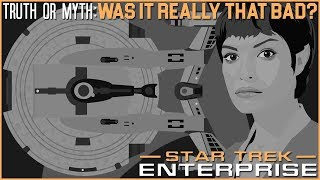 (Episode 36) Truth OR Myth? Star Trek: Enterprise, Was It Really That Bad?
