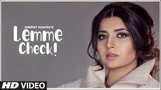 Lemme Check – Nimrat Khaira Video HD