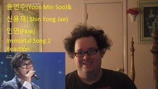 Reaction! 윤민수(Yoon Min Soo)&신용재(Shin Yong Jae) - 인연(Fate) 불후의 명곡2 Immortal Song 2