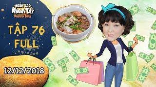 Ngôi sao khoai tây |tập 76 full: Bà Hà trở thành tỉ phú trong chớp mắt vì món hủ tiếu ngon khó cưỡng