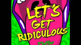 RedFoo Let's Get Ridiculous (320 kbps FREE DOWNLOAD AND LYRICS)