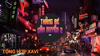 Tổng hợp nhạc XAVI Phạm - Những bài rap cực chất: Thằng bé cầm quyền, Cậu Cả, Cô Ba Diva 💘