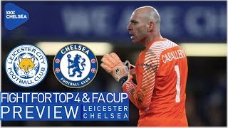 LEICESTER vs CHELSEA || FIGHT FOR TOP 4 & FA CUP || CABALLERO IN GOAL