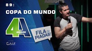 FILA DE PIADAS - COPA DO MUNDO - #89