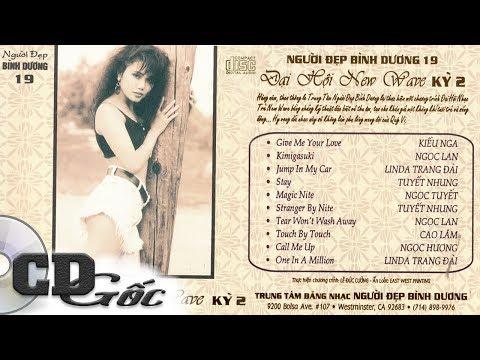 ĐẠI HỘI NEW WAVE KỲ 2 - Ngọc Lan, Kiều Nga, LyndaTrang Đài - CD Hải Ngoại Xưa Thập niên 90 (NĐBD 19)