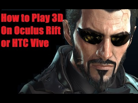 How To Play Deus Ex Mankind Divided 3D on the Oculus Rift/Vive by Rob Gram