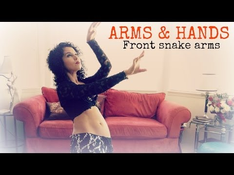 Belly Dance Arms And Hands: Front Snake Arms - Smashpipe Education