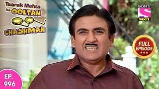Taarak Mehta Ka Ooltah Chashmah - Full Episode 996 - 10th  March , 2018