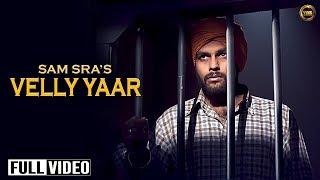 Velly Yaar – Sam Sra Punjabi Video Download New Video HD