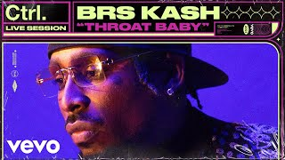 BRS Kash - Throat Baby (Live Session) | Vevo Ctrl