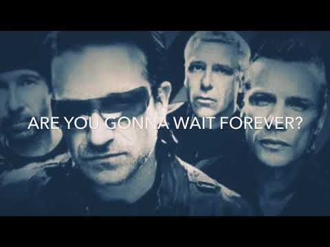 "U2 - ""Are You Gonna Wait Forever""?"