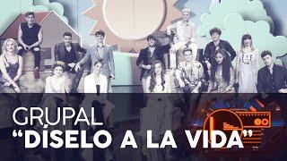 """DÍSELO A LA VIDA"" - GRUPAL | GALA 4 | OT 2020"