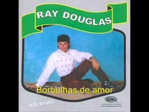 Baixar Ray Douglas - Borbulhas de amor(tranck -1)