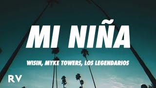 Wisin, Myke Towers, Los Legendarios - Mi Niña (Letra/Lyrics)