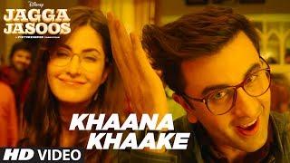 Khaana Khaake – Jagga Jasoos