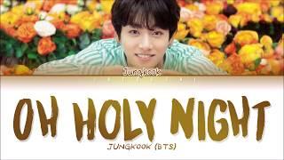 BTS JUNGKOOK - OH HOLY NIGHT (Lyrics Eng/Rom/Han)
