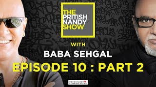 Baba Sehgal Part 2 | The Pritish Nandy Show | Episode 10 | PNC