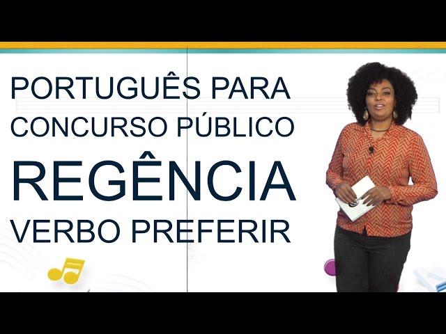 [Ritmo das Letras - Português para Concurso Público - Regência do verbo preferir]