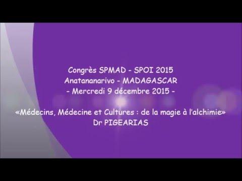 Médecins, Médecine et Cultures de la magie à l'alchimie. Dr Bernard Pigearias