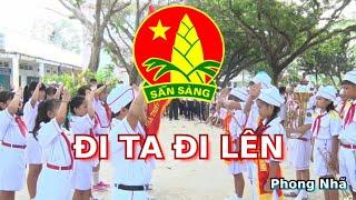 """Đi ta đi lên - Phong Nhã """"Bài hát Đội Thiếu niên Tiền Phong Hồ Chí Minh"""""""