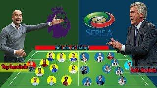 Đội hình xuất sắc nhất Ngoại hạng anh và xuất sắc nhất Serie A. Bạn nghĩ đội nào thắng?